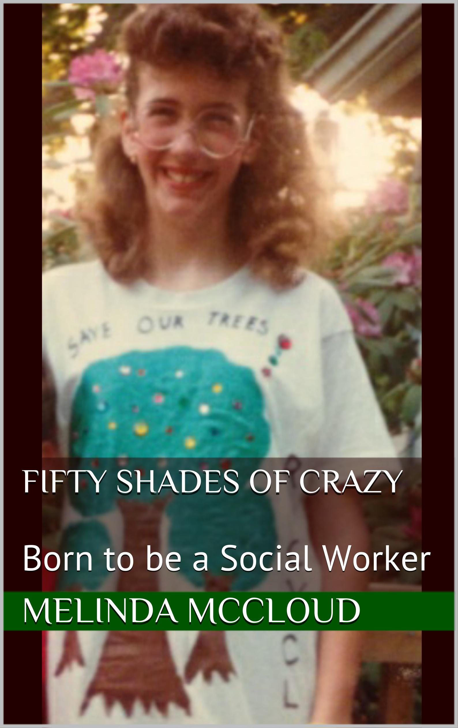 Fifty-shades-of-crazy-:-Born-to-be-a-Social-Worker